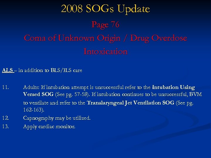 2008 SOGs Update Page 76 Coma of Unknown Origin / Drug Overdose Intoxication ALS