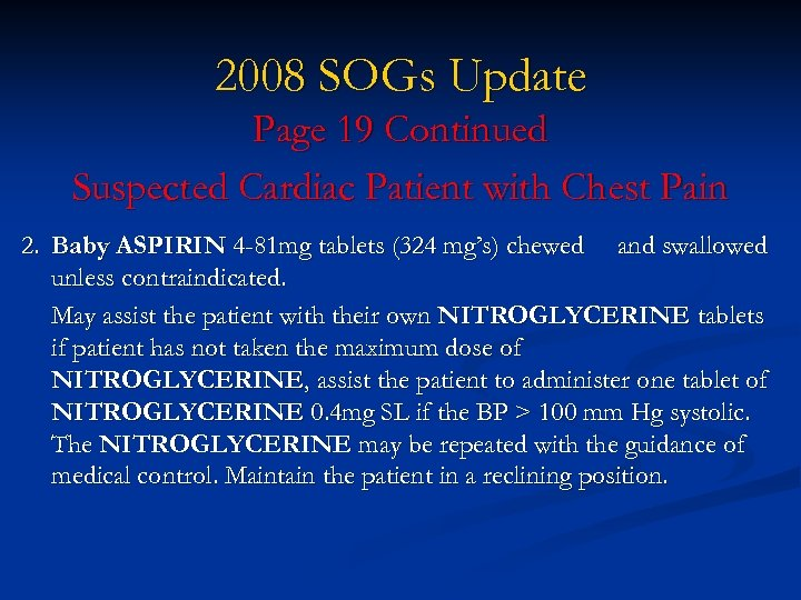 2008 SOGs Update Page 19 Continued Suspected Cardiac Patient with Chest Pain 2. Baby