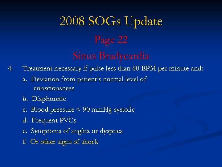 2008 SOGs Update Page 22 Sinus Bradycardia 4. Treatment necessary if pulse less than