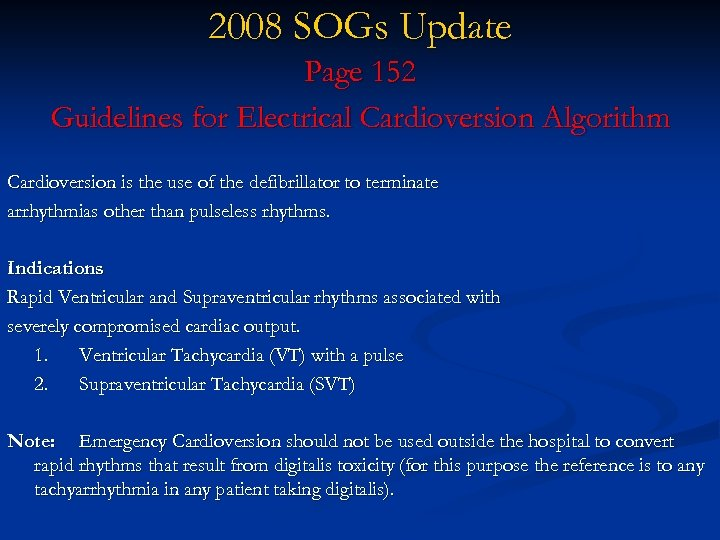 2008 SOGs Update Page 152 Guidelines for Electrical Cardioversion Algorithm Cardioversion is the use