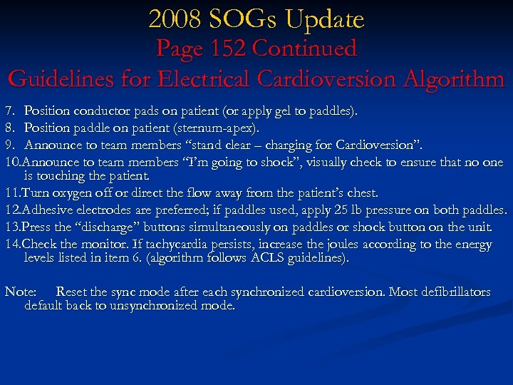 2008 SOGs Update Page 152 Continued Guidelines for Electrical Cardioversion Algorithm 7. Position conductor