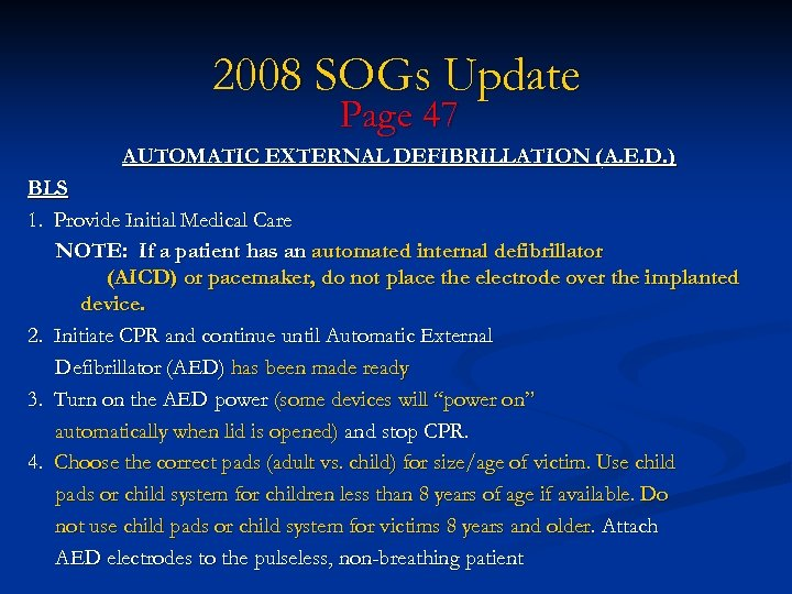 2008 SOGs Update Page 47 AUTOMATIC EXTERNAL DEFIBRILLATION (A. E. D. ) BLS 1.