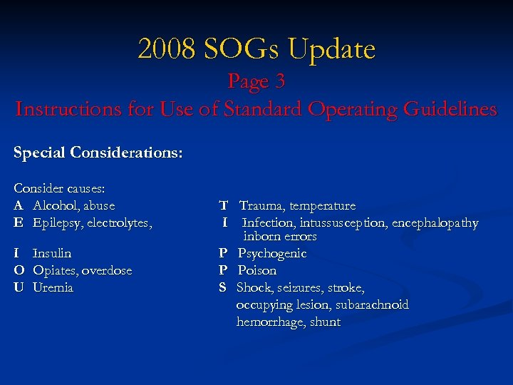 2008 SOGs Update Page 3 Instructions for Use of Standard Operating Guidelines Special Considerations:
