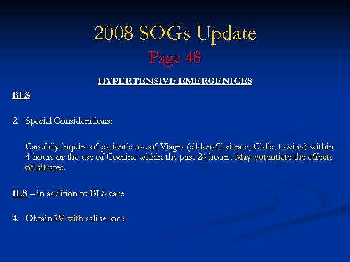 2008 SOGs Update Page 48 HYPERTENSIVE EMERGENICES BLS 2. Special Considerations: Carefully inquire of