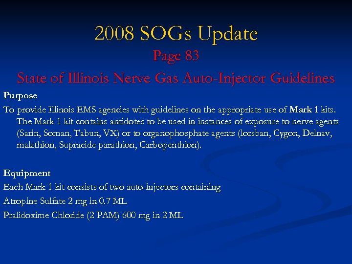 2008 SOGs Update Page 83 State of Illinois Nerve Gas Auto-Injector Guidelines Purpose To
