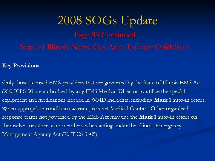 2008 SOGs Update Page 83 Continued State of Illinois Nerve Gas Auto-Injector Guidelines Key