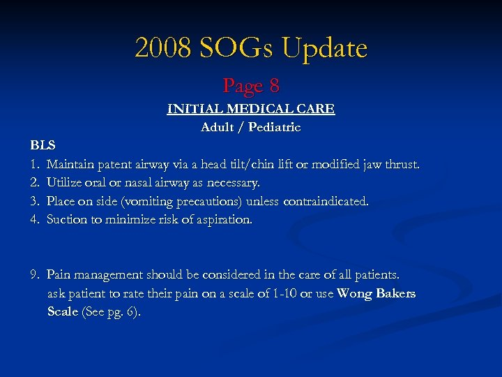 2008 SOGs Update Page 8 INITIAL MEDICAL CARE Adult / Pediatric BLS 1. Maintain