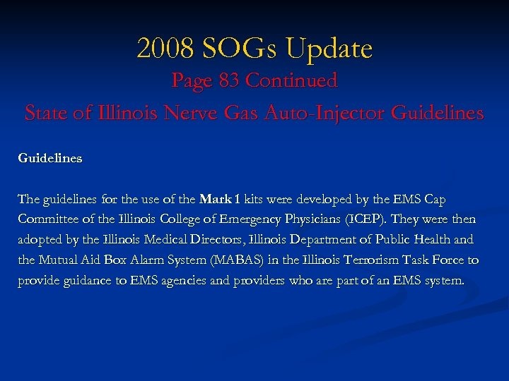 2008 SOGs Update Page 83 Continued State of Illinois Nerve Gas Auto-Injector Guidelines The