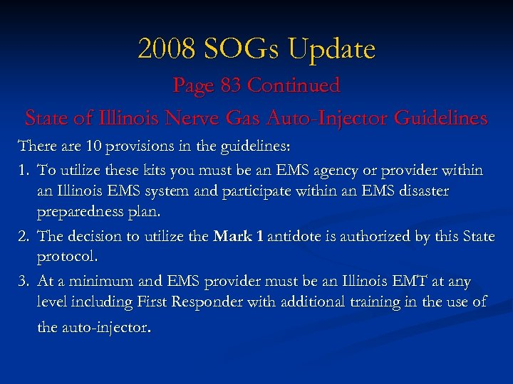 2008 SOGs Update Page 83 Continued State of Illinois Nerve Gas Auto-Injector Guidelines There