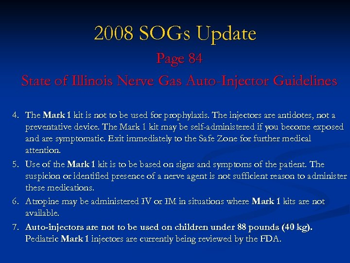 2008 SOGs Update Page 84 State of Illinois Nerve Gas Auto-Injector Guidelines 4. The