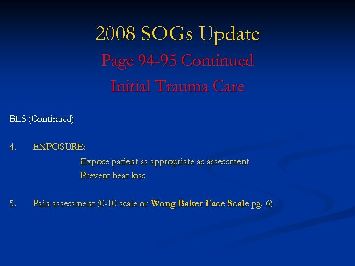 2008 SOGs Update Page 94 -95 Continued Initial Trauma Care BLS (Continued) 4. EXPOSURE: