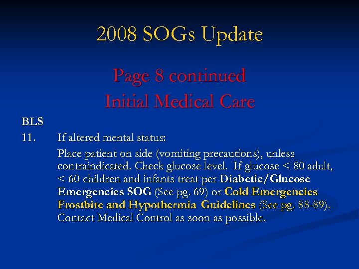 2008 SOGs Update Page 8 continued Initial Medical Care BLS 11. If altered mental
