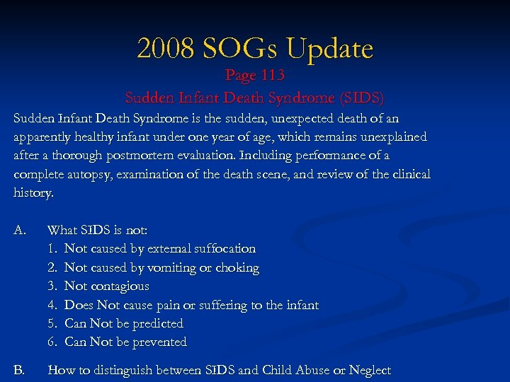 2008 SOGs Update Page 113 Sudden Infant Death Syndrome (SIDS) Sudden Infant Death Syndrome