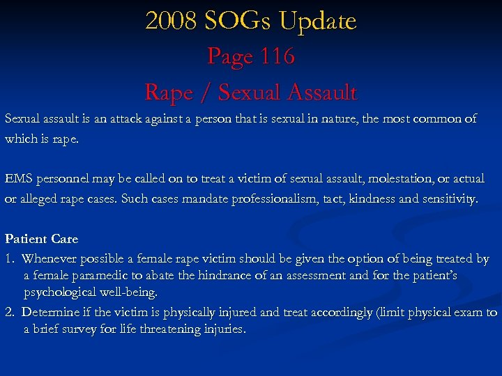 2008 SOGs Update Page 116 Rape / Sexual Assault Sexual assault is an attack
