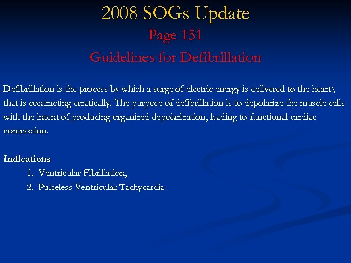 2008 SOGs Update Page 151 Guidelines for Defibrillation is the process by which a