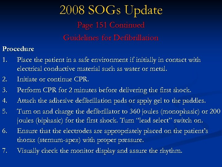 2008 SOGs Update Page 151 Continued Guidelines for Defibrillation Procedure 1. Place the patient