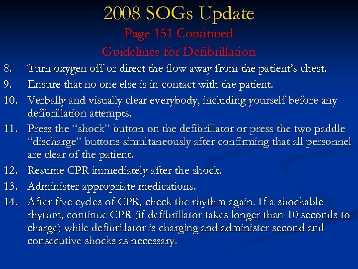 2008 SOGs Update Page 151 Continued Guidelines for Defibrillation 8. 9. 10. 11. 12.