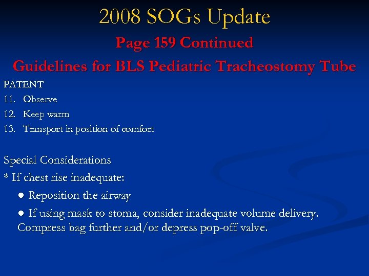 2008 SOGs Update Page 159 Continued Guidelines for BLS Pediatric Tracheostomy Tube PATENT 11.
