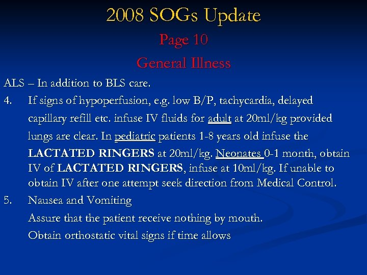 2008 SOGs Update Page 10 General Illness ALS – In addition to BLS care.