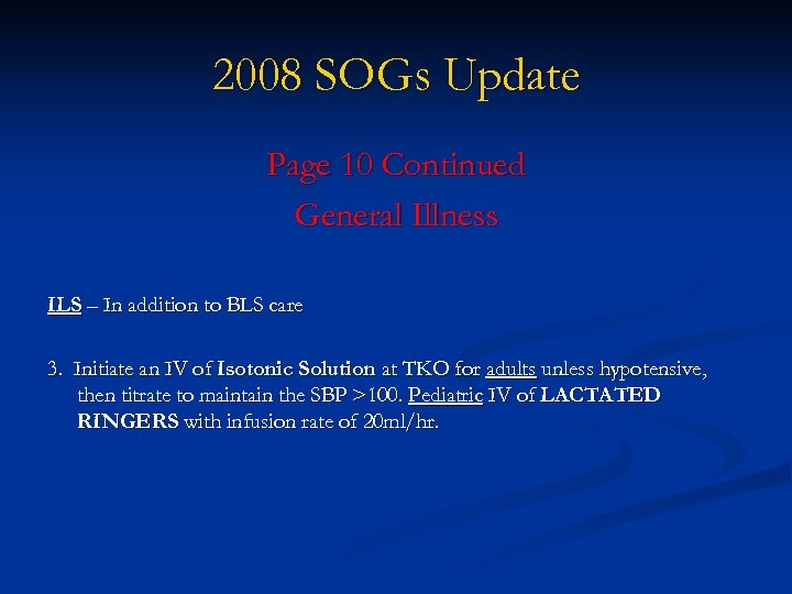 2008 SOGs Update Page 10 Continued General Illness ILS – In addition to BLS