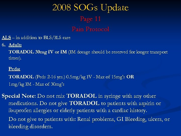 2008 SOGs Update Page 11 Pain Protocol ALS – in addition to BLS/ILS care