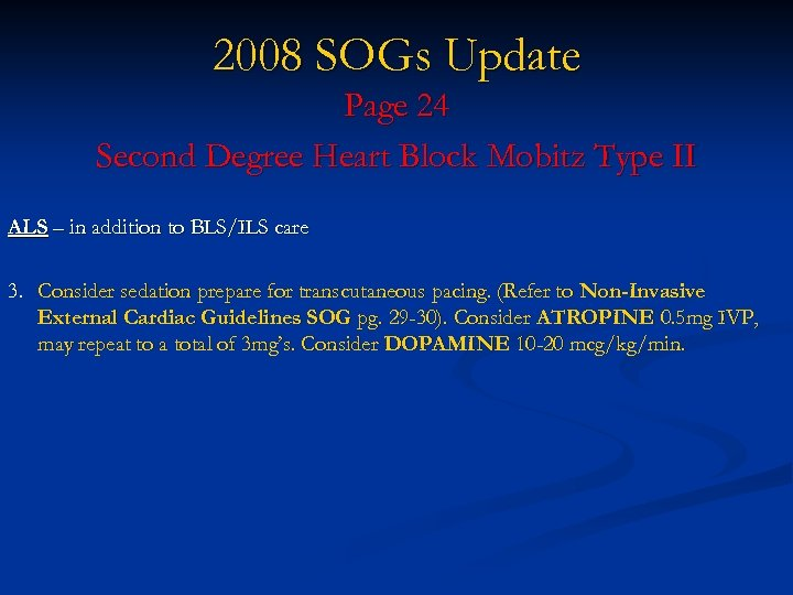 2008 SOGs Update Page 24 Second Degree Heart Block Mobitz Type II ALS –