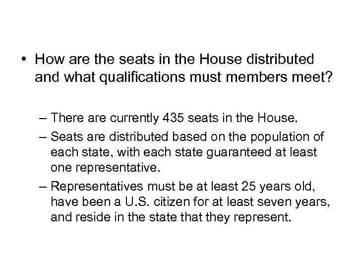 Introduction • How are the seats in the House distributed and what qualifications must