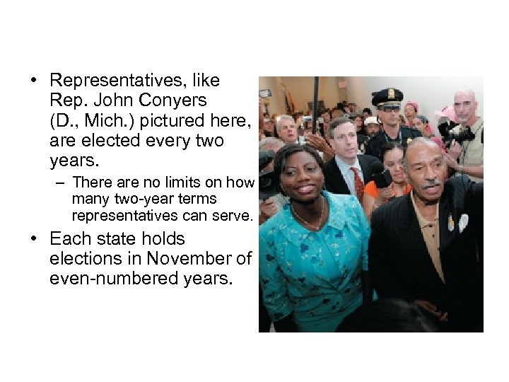 Congressional Elections • Representatives, like Rep. John Conyers (D. , Mich. ) pictured here,