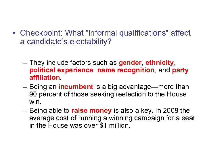 "Informal Qualifications • Checkpoint: What ""informal qualifications"" affect a candidate's electability? – They include"