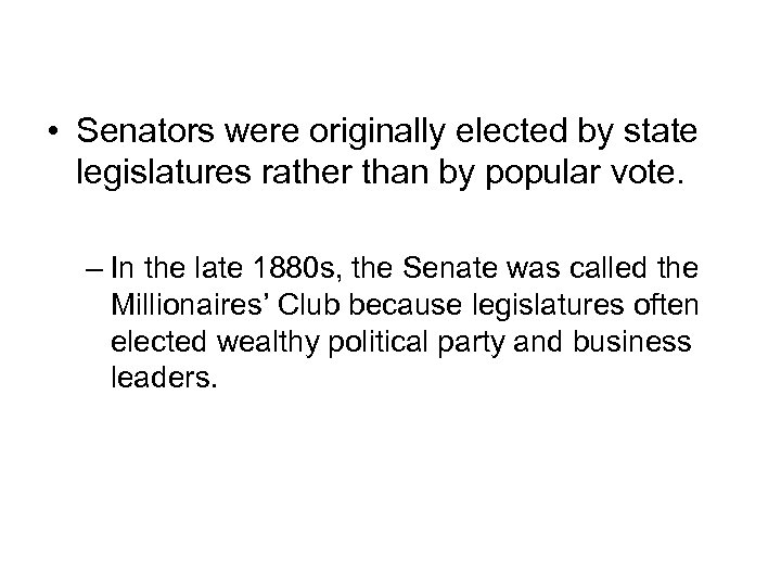 The Millionaires' Club • Senators were originally elected by state legislatures rather than by