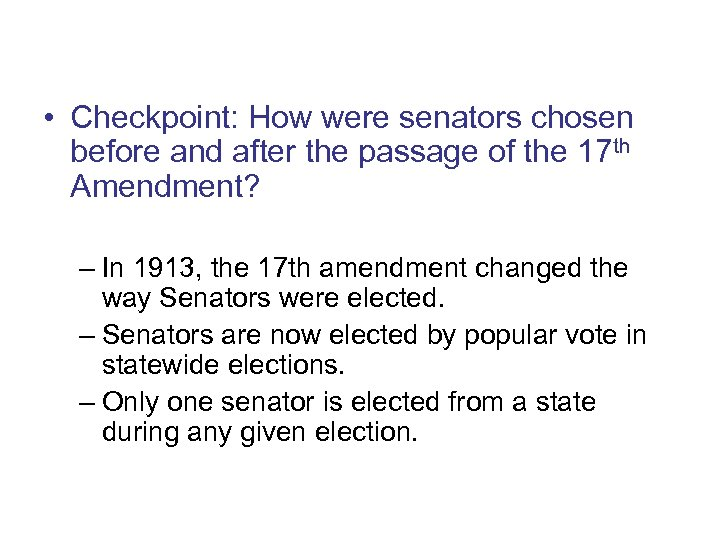 The 17 th Amendment • Checkpoint: How were senators chosen before and after the