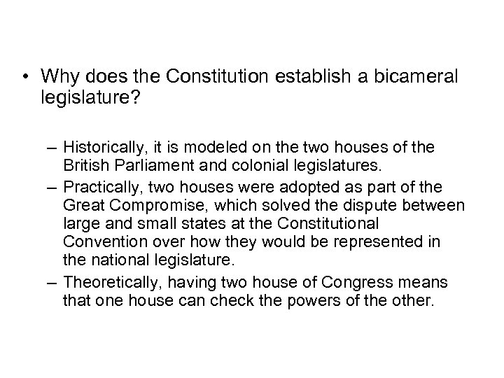 Introduction • Why does the Constitution establish a bicameral legislature? – Historically, it is