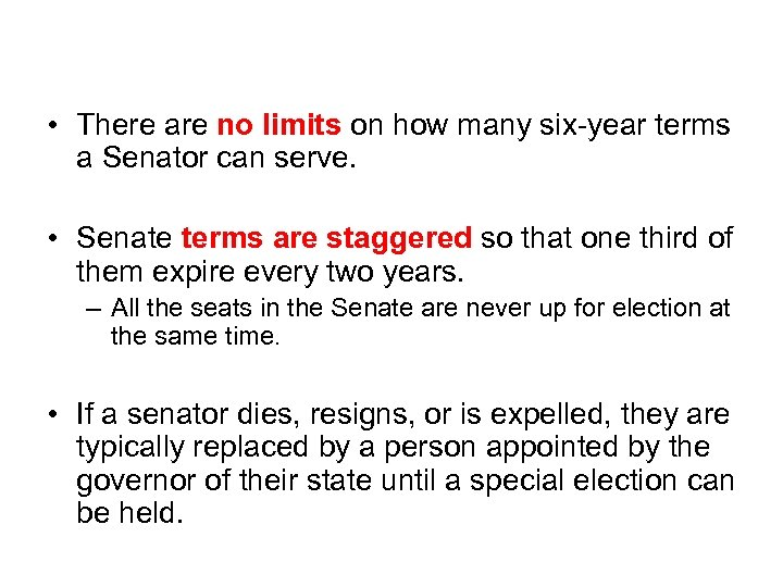 Senate Terms • There are no limits on how many six-year terms a Senator