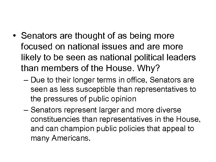 A Unique Role • Senators are thought of as being more focused on national