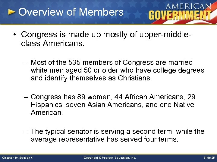 Overview of Members • Congress is made up mostly of upper-middleclass Americans. – Most