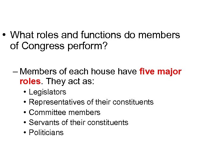 Introduction • What roles and functions do members of Congress perform? – Members of
