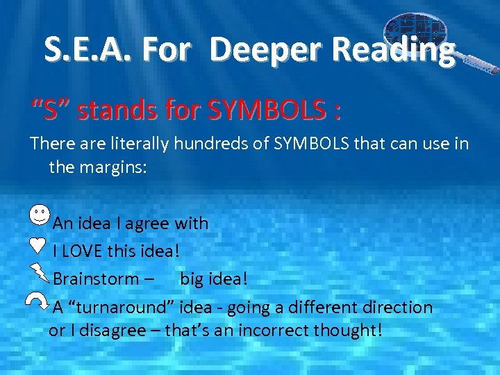 "S. E. A. For Deeper Reading ""S"" stands for SYMBOLS : There are literally"