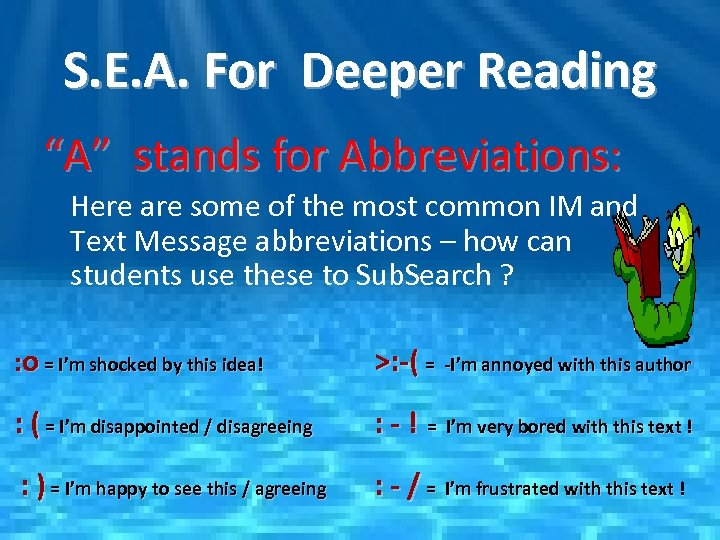 "S. E. A. For Deeper Reading ""A"" stands for Abbreviations: Here are some of"
