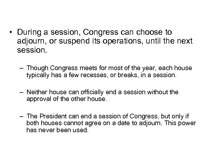 Adjourning Congress • During a session, Congress can choose to adjourn, or suspend its