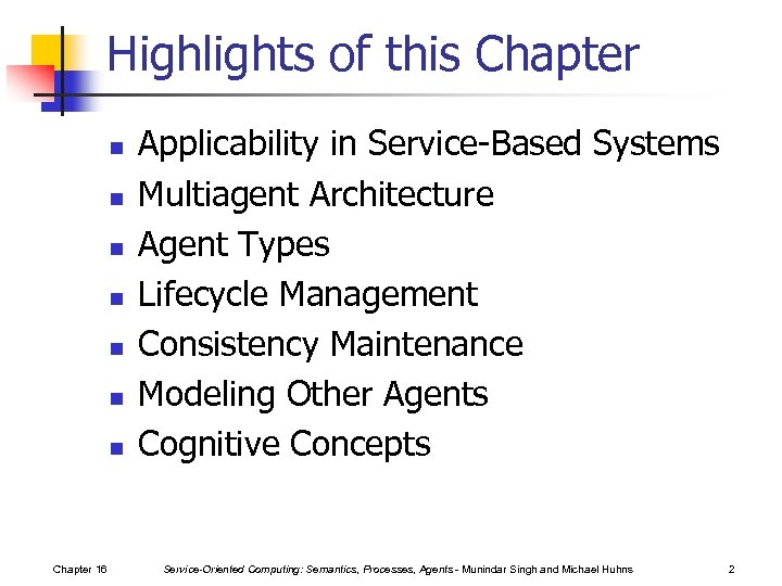 Highlights of this Chapter n n n n Chapter 16 Applicability in Service-Based Systems