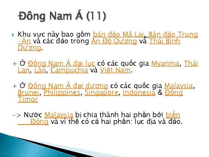 Đông Nam Á (11) Khu vực này bao gồm bán đảo Mã Lai, Bán