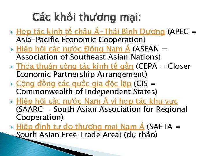 Các khối thương mại: Hợp tác kinh tế châu Á-Thái Bình Dương (APEC =