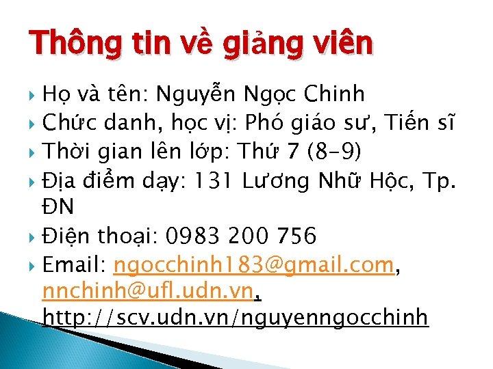 Thông tin về giảng viên Họ và tên: Nguyễn Ngọc Chinh Chức danh, học