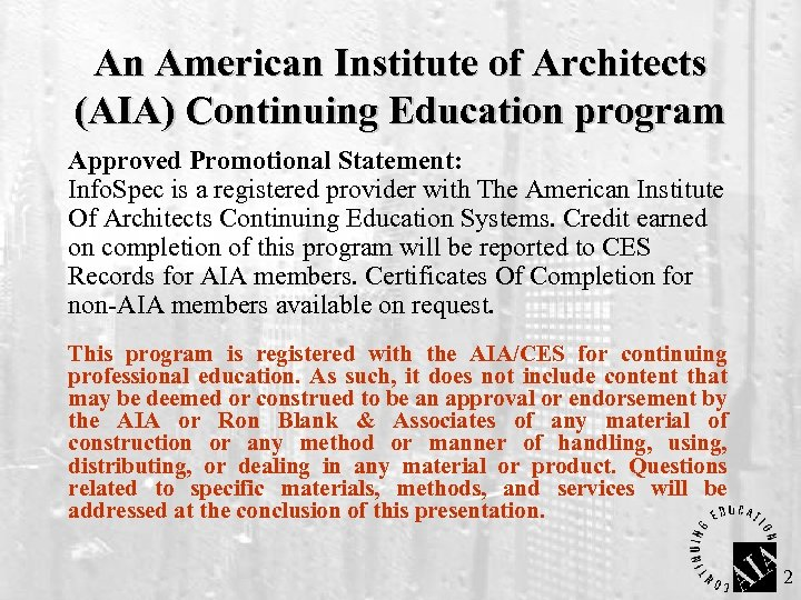 An American Institute of Architects (AIA) Continuing Education program Approved Promotional Statement: Info. Spec