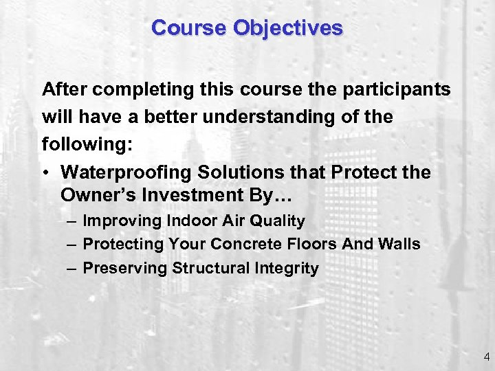Course Objectives After completing this course the participants will have a better understanding of