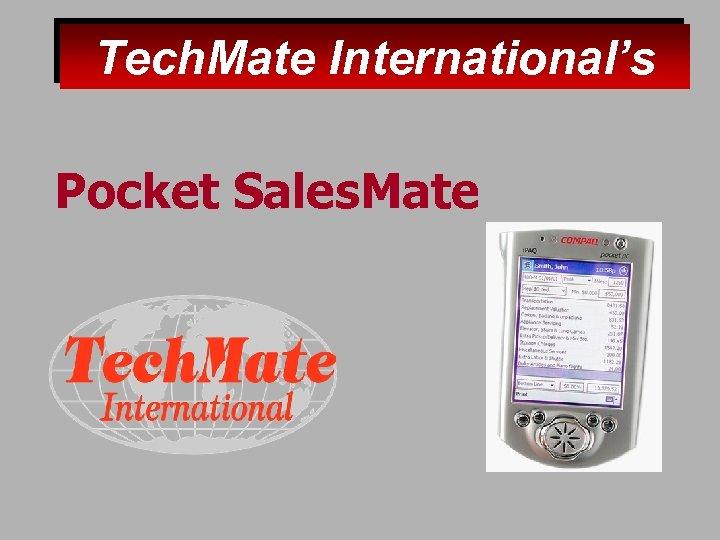 Tech. Mate International's Pocket Sales. Mate