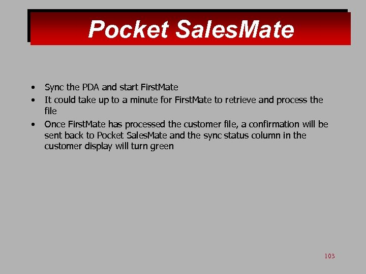 Pocket Sales. Mate • • • Sync the PDA and start First. Mate It