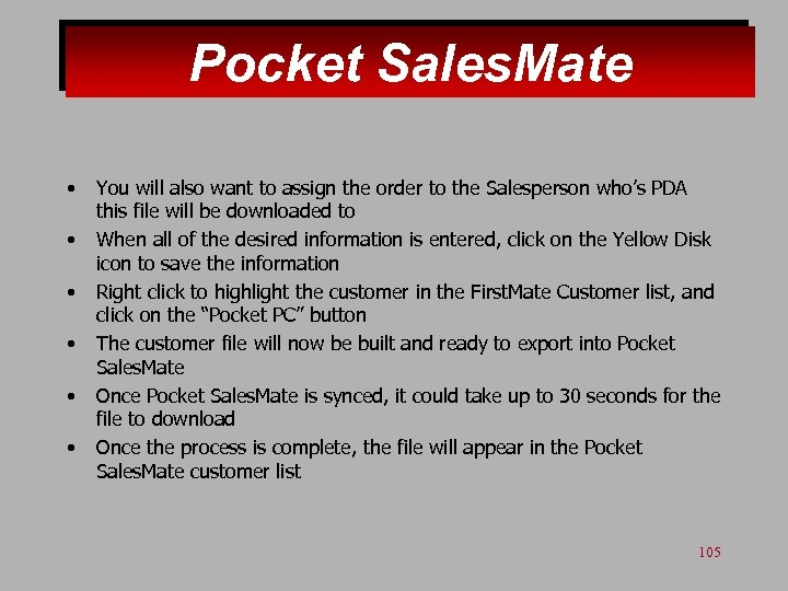 Pocket Sales. Mate • • • You will also want to assign the order