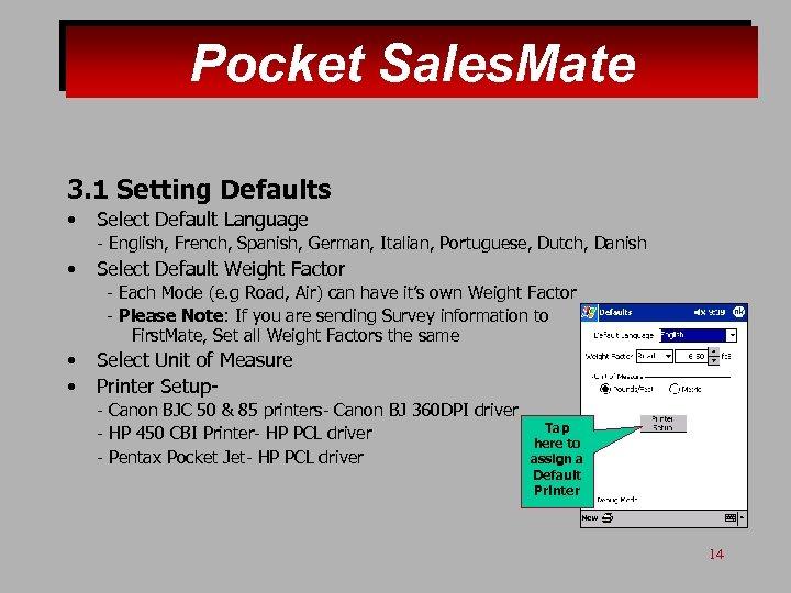 Pocket Sales. Mate 3. 1 Setting Defaults • Select Default Language - English, French,