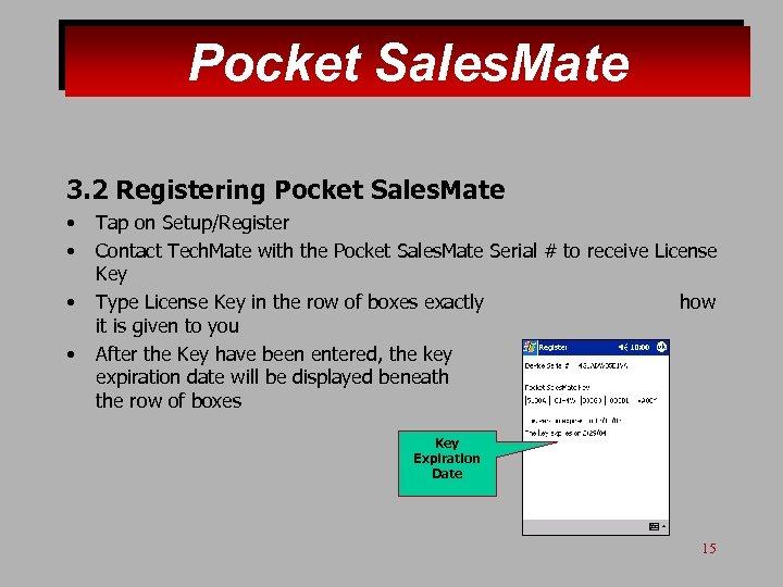 Pocket Sales. Mate 3. 2 Registering Pocket Sales. Mate • • Tap on Setup/Register